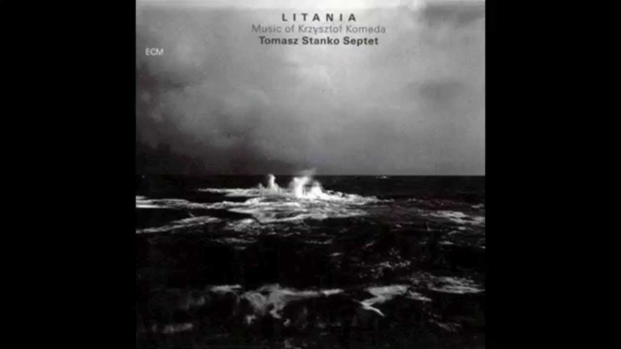 Tomasz Stanko Septet, The - Litania