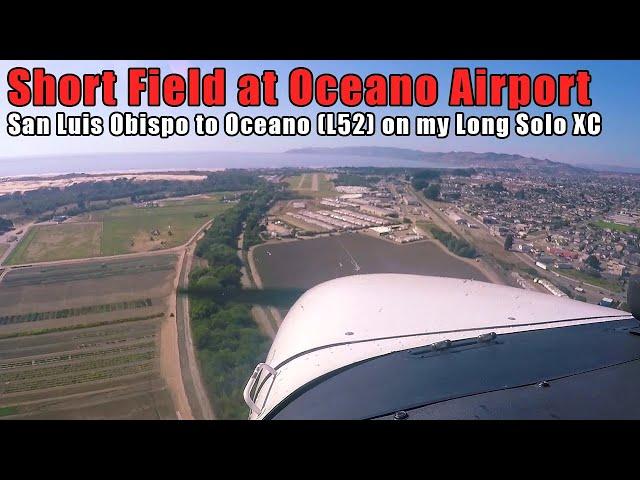 Short Field Landing & Takeoff at Oceano Airport from San Luis Obispo - Cessna 172S