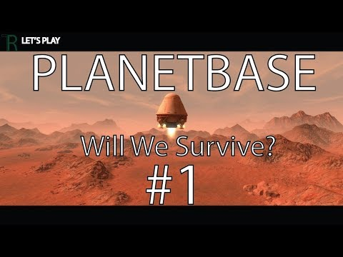 Let's Play Planetbase - Colony Survival - Ep. 1!