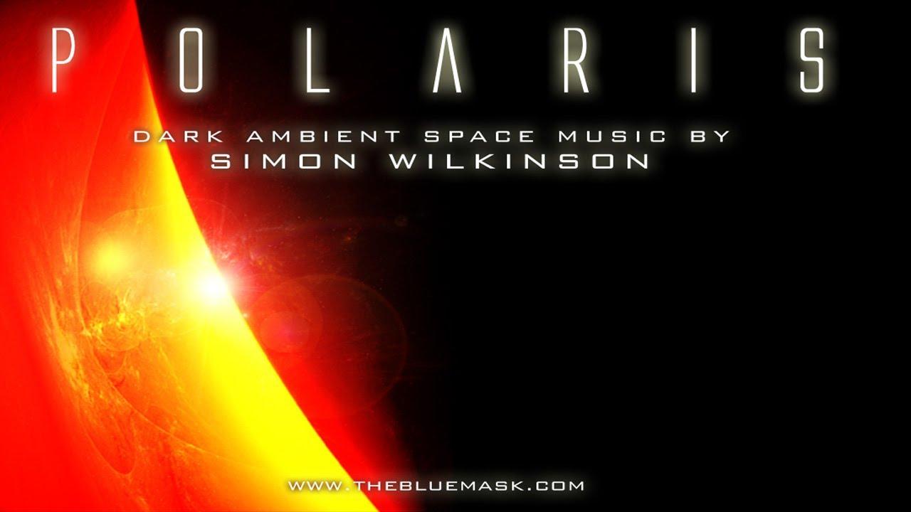 Polaris   Simon Wilkinson   Atmospheric ambient space music