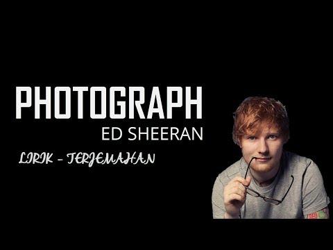 Photograph - Ed Sheeran lirik dan terjemahan