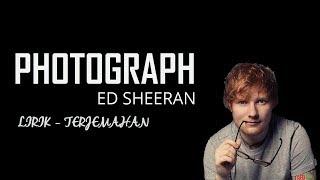 Gambar cover Photograph - Ed Sheeran lirik dan terjemahan
