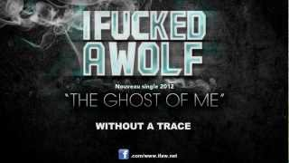 I Fucked A Wolf - The Ghost Of Me (Official Lyric Video)