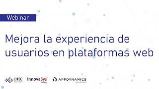 Webinar: Mejora la experiencia de usuarios en plataformas web - InnovaSys 2020/06/11