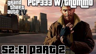 Grand Theft Auto IV :: S2E1 Part 2 :: PCP333 w/thommo