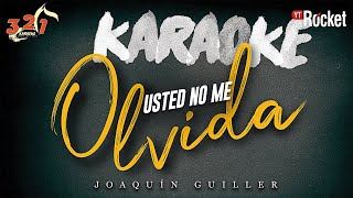 Joaquin Guiller - Usted No Me Olvida ( Karaoke 321 )