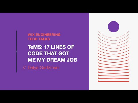 TeMS: 17 Lines of Code That Got Me My Dream Job - Dalya Gartzman (Hebrew)