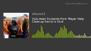 Volunteer Students from Mayer Help Cleanup Senior's Yard