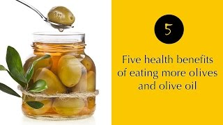 Health benefits of eating Olives and Olive oil