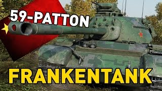 World of Tanks || 59-Patton - FRANKENTANK!