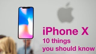 iPhone X: 10 things you should know