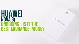 Huawei Nova 3i Unboxing: Is it the best Midrange phone?