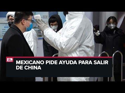Mexicano pide ayuda para salir de Wuhan, China