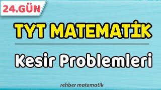 Kesir Problemleri  49 Günde TYT Matematik 24.Gün rmtayfa 2021tayfa