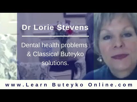 Dr Lorie Stevens on dental problems and Buteyko solutions