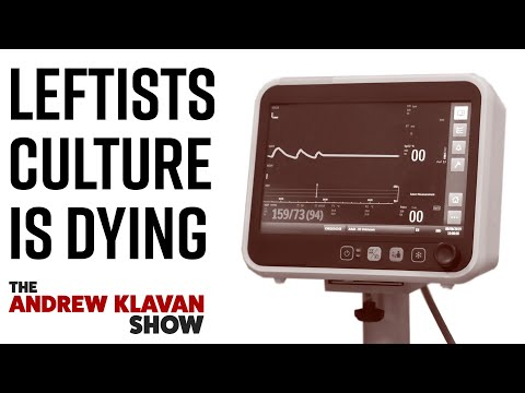 Leftists Culture is Dying | The Andrew Klavan Show Ep. 966