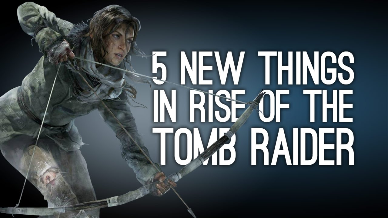 Rise Of The Tomb Raider 5 New Things In Tomb Raider 2 With E3