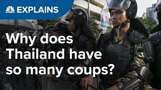 Why does Thailand have so many coups? | CNBC Explains