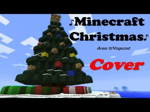 ♪ Minecraft Christmas - Area 11/Yogscast Cover