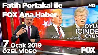 Oyun içinde oyun!  7 Ocak 2019 Fatih Portakal ile FOX Ana Haber