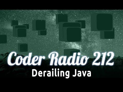 Derailing Java | Coder Radio 212