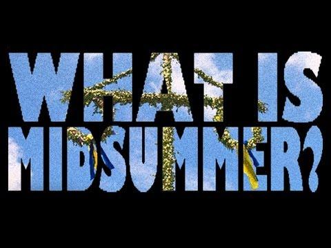 What is Midsummer? - (Midsummer's Eve in Sweden)