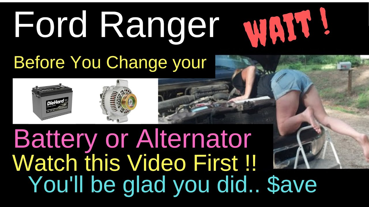 Ford Ranger Before You A Battery Or Alternator For Your Pick Up Watch This First