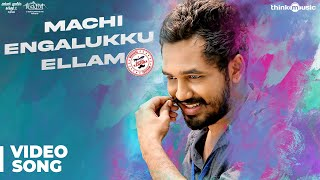 Meesaya Murukku Songs | Machi Engalukku Ellam Video Song | Hiphop Tamizha, Aathmika, Vivek.mp3