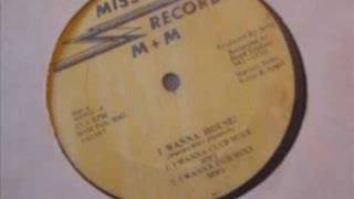 M+M I Wanna house (Marcus Mixx)