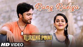 Rang Rasiya Video Song Latest Hindi Film   Turning Point   Apoorva Arora,Sunny Pancholi,Shahbaz Khan