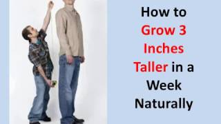 How to Grow 3 Inches Taller in a Week Naturally (GUARANTEED!)