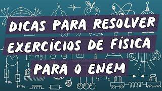 Dicas para Resolver Exercícios de Física no Enem - Brasil Escola