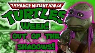 TMNT Out of the Shadows - Turtle Week