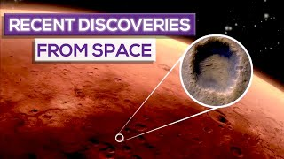 8 Recent Discoveries From Space!