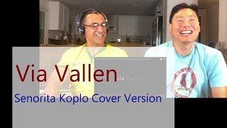 Reaction VIA VALLEN Senorita Koplo Cover Version
