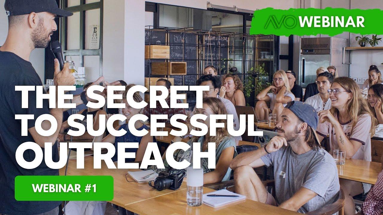 AVO Webinar #1 - The Secret To Successful Outreach