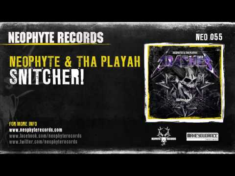 Neophyte & Tha Playah - Snitcher! (NEO055)