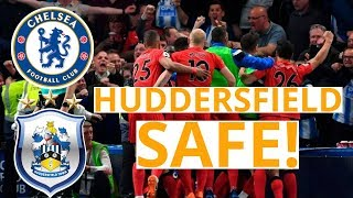 Huddersfield Town Survives! Chelsea vs Huddersfield 1-1 Reaction