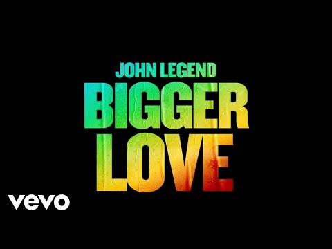 """John Legend - New Song """"Bigger Love"""""""
