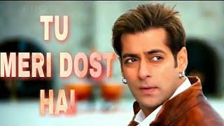 Tu hi to Meri Dost Hai - Yuvvraaj movie - WhatsApp  status video