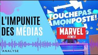 L'affaire Marvel Fitness (partie 11): TPMP et l'impunité des médias