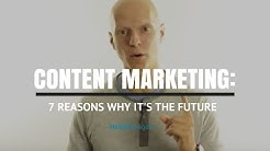 The Importance of Content Marketing: 7 Reasons Content is the Future