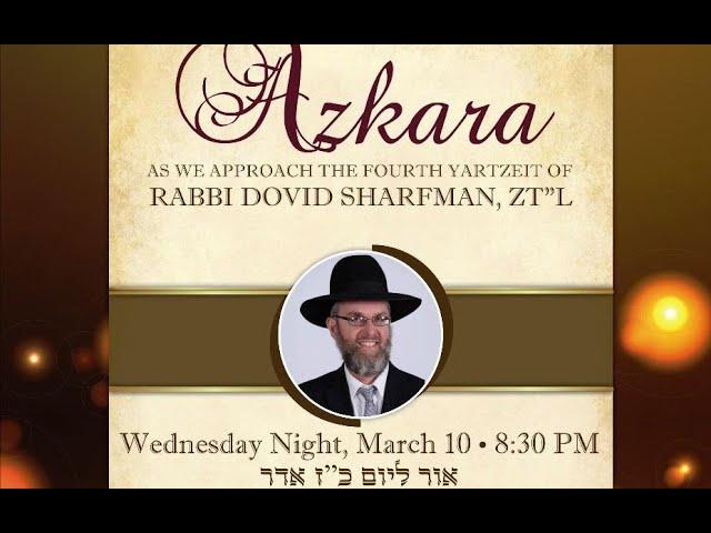 4th Yartzeit Azkara for Rabbi Dovid Sharfman