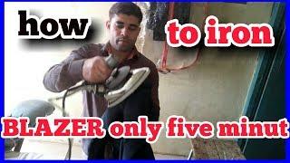 how to blazer steam ironing only five minut DEMONSTRATION blazer ironing  full prosess
