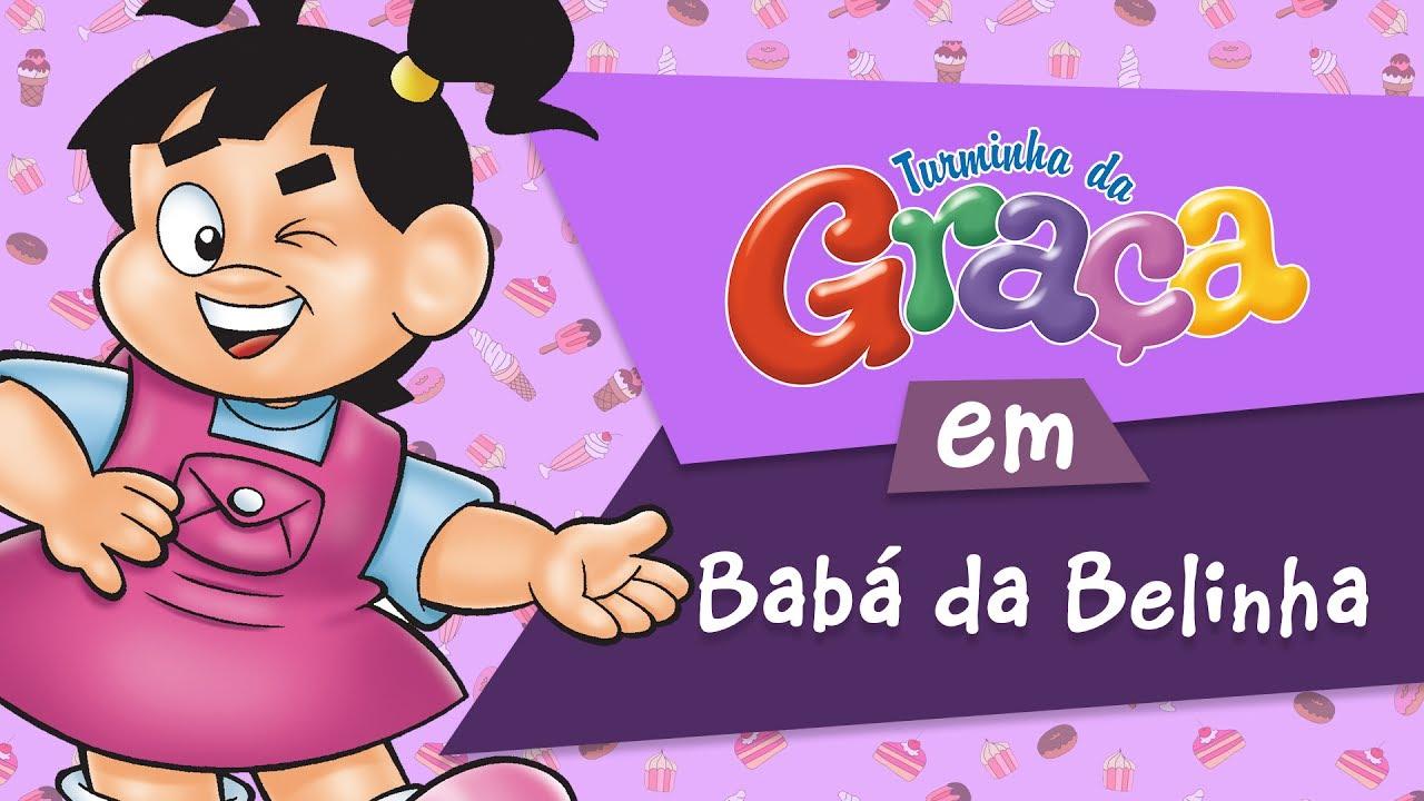 Babá da Belinha - Turminha da Graça