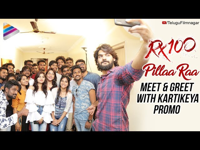 Pillaa Raa Meet & Greet with Kartikeya Promo | RX 100 Telugu Movie | Payal Rajput | Telugu FilmNagar