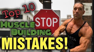 Top 10 things to AVOID When Trying to Build Muscle!!!