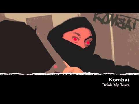 Kombat - Drink My Tears