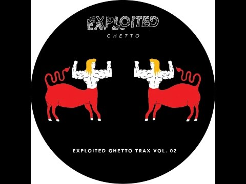 Various Artists - Shir Khan Presents Exploited Ghetto Trax, Vol. 2 (Exploited) [Full Album]