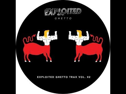 Various Artists - Shir Khan Presents Exploited Ghetto Trax, Vol. 2 (Exploited) [Full Album]